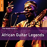 Rough Guide To African Guitar Legends