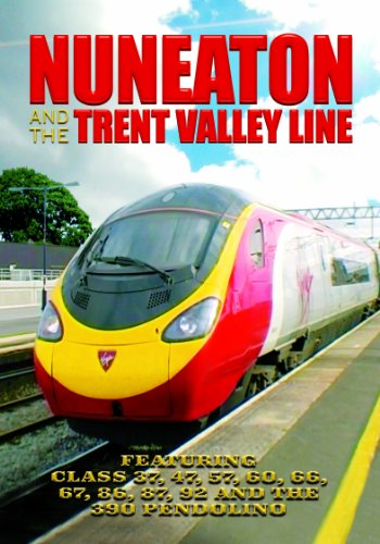 Nuneaton and Trent Valley Line [DVD] [2004]