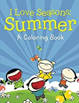 I Love Seasons: Summer (a Coloring Book) (summer Coloring And Art Book Series)