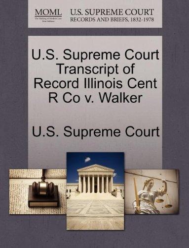 U.S. Supreme Court Transcript of Record Illinois Cent R Co v. Walker