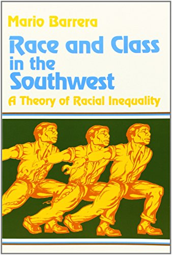 Race and Class in the Southwest: A Theory of Racial...