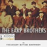 The Earp Brothers: Wyatt, Virgil and Morgan Earp    Charles River Editors