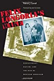 img - for Felix Longoria's Wake: Bereavement, Racism, and the Rise of Mexican American Activism (Cmas History, Culture, & Society) book / textbook / text book