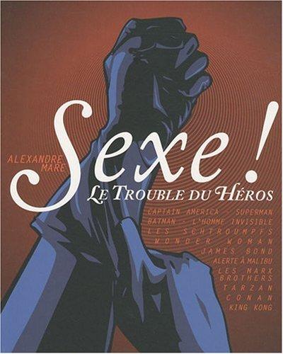Sexe ! : Le trouble du héros