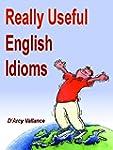 Really Useful English Idioms (English...