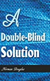A Double-Blind Solution (0595170382) by Douglas, Norman