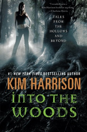 Into the Woods: Tales from the Hollows and Beyond (A Hollows Novella) [Kim Harrison] (Tapa Blanda)