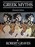 The Greek Myths: Illustrated Edition (0140076026) by Robert Graves