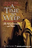 img - for A time to weep =: [Et li-vekot] : the fall of Jerusalem and Beitar book / textbook / text book