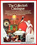 The collector's catalogue: Thousands of the most sought-after collectibles you can order by mail (0030427517) by Wilson, Jose