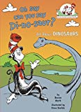 Oh Say Can You Say Di-no-saur? (Cat in the Hat s Learning Library)
