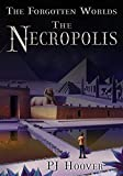 P. J. Hoover The Necropolis: The Forgotten Worlds, Book 3