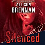 Silenced: Lucy Kincaid, Book 4 (       UNABRIDGED) by Allison Brennan Narrated by Kate Udall