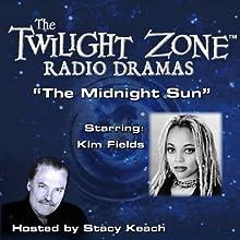 The Midnight Sun: The Twilight Zone Radio Dramas Radio/TV Program Auteur(s) : Rod Serling Narrateur(s) : Stacy Keach, Kim Fields