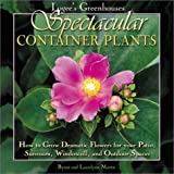 img - for By Byron E. Martin Logee's Greenhouses Spectacular Container Plants: How to Grow Dramatic Flowers for Your Patio, Sunro (1st First Edition) [Hardcover] book / textbook / text book