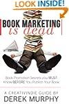 Book Marketing is Dead: Book Promotio...