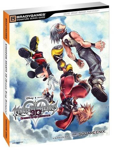 Kingdom Hearts 3D:  Dream Drop Distance Signature Series Guide (Bradygames Signature Guides)