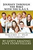 img - for Journey through the Bible with the G.A.L.S.: Volume 1: Old Testament book / textbook / text book