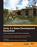 Unity 3.X Game Development Essentials