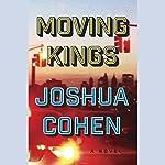 Moving Kings: A Novel | Joshua Cohen