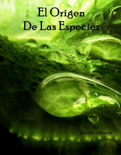 Charles Darwin - El Origen De Las Especies (Nueva Version Digitalizada en Espanol) (Spanish Edition)
