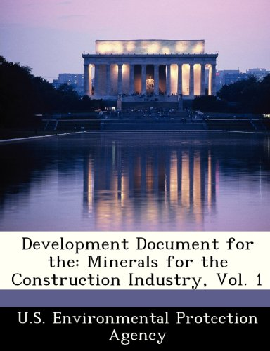 Development Document for the: Minerals for the Construction Industry, Vol. 1