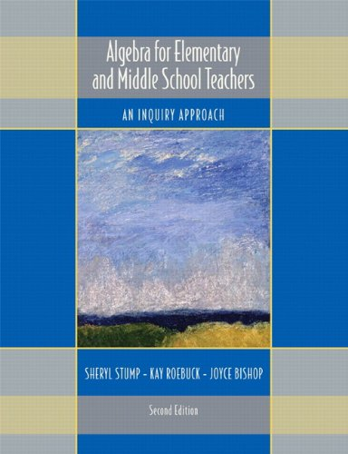 Algebra for Elementary and Middle School Teachers: An...