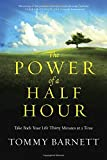 img - for The Power of a Half Hour: Take Back Your Life Thirty Minutes at a Time book / textbook / text book