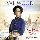 No Place for a Woman Audiobook by Val Wood Narrated by Anne Dover