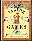 Parlor Games/Traditional Indoor Games to Amuse and Delight (Pocket Entertainments Series) (0821219774) by Bulfinch Press