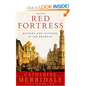 Red Fortress: History and Illusion in the Kremlin by Catherine Merridale