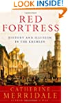 Red Fortress: History and Illusion in...