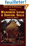 Primitive Wilderness Living and Survi...
