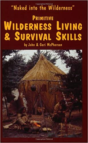 Primitive wilderness survival skills by john mcpherson