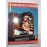 Talkin' About My G-G-Generation (A Doonesbury Book) ~ G.B. Trudeau