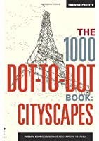 1000 dot to dots citiscapes : twenty exotic locations to complete yourself /anglais