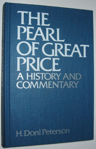 The Pearl of Great Price: A History and Commentary, H. Donl Peterson