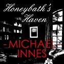 Honeybath's Haven: An Inspector Appleby Mystery (       UNABRIDGED) by Michael Innes Narrated by Jeremy Clyde