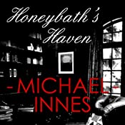 Honeybath's Haven: An Inspector Appleby Mystery | [Michael Innes]