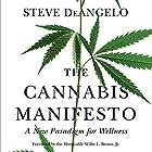 The Cannabis Manifesto: A New Paradigm for Wellness Hörbuch von Steve DeAngelo, Willie L. Brown - foreword Gesprochen von: Andy Barnett