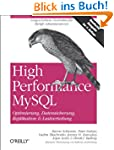 High Performance MySQL. Optimierung,...
