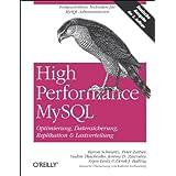"""High Performance MySQL. Optimierung, Datensicherung, Replikation & Lastverteilungvon """"Baron Schwartz"""""""