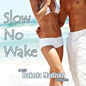 Slow No Wake: A New-Adult Romance | [Dakota Madison]