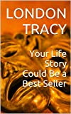 img - for Your Life Story Could Be a Best Seller book / textbook / text book