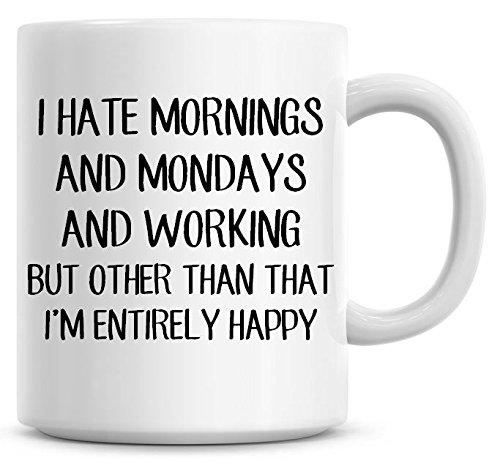 I Hate Mornings e lunedì, e della tazza da caffè