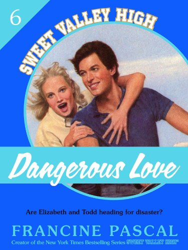 Dangerous Love (Sweet Valley High #6), by Francine Pascal