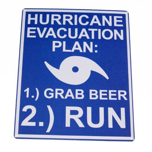 hurricane evacuation plan 1 grab beer 2 run tin sign for