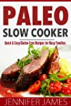 Paleo Slow Cooker: Quick & Easy Glute...