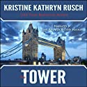 The Tower Audiobook by Kristine Kathryn Rusch Narrated by Terry Hayman, Jane Kennedy