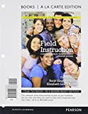 img - for Field Instruction: A Guide for Social Work Students, Updated Edition, Books a la Carte Plus MySocialWorkLab with eText -- Access Card Package (6th Edition) (Connecting Core Competencies) book / textbook / text book